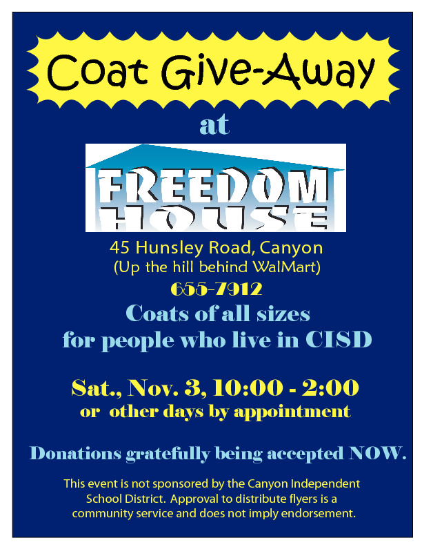 Coats will be given away to any residents of CISD who come in to or call Freedom House
