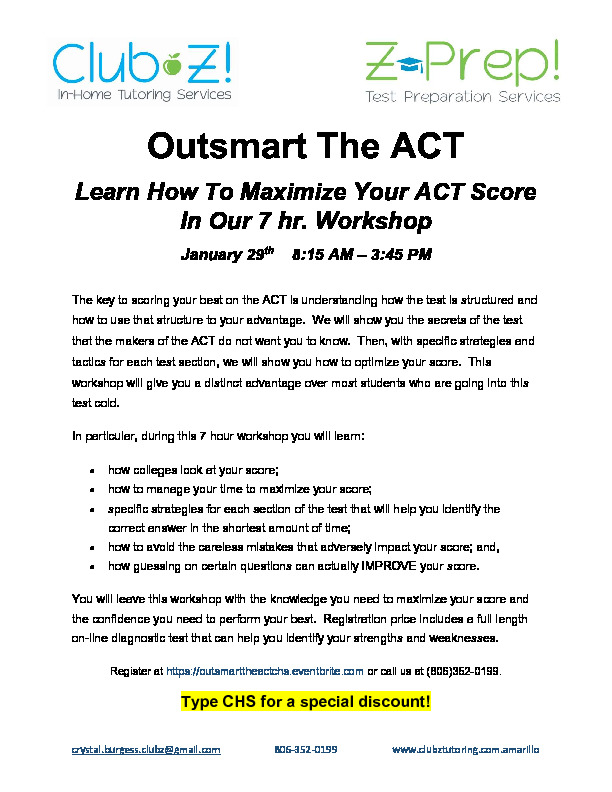 During school on Tuesday January 29 CHS will be hosting Outsmart the ACT  Reserve your seat today