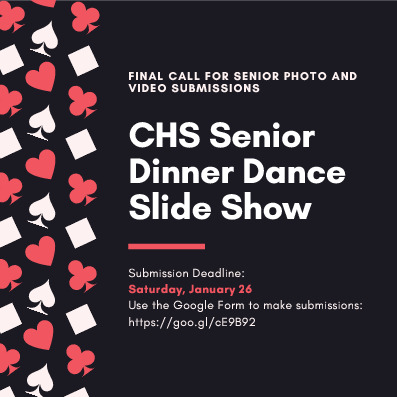 Jan 26 Deadline for CHS Senior Dinner Dance photovideo submissions Use the Google Form httpsgooglcE9B92