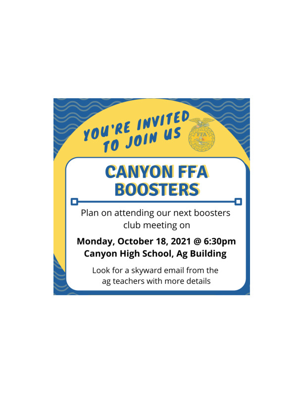 The Canyon FFA Booster Club Serving students 3 12 in CHS Zones will meet October 18th
