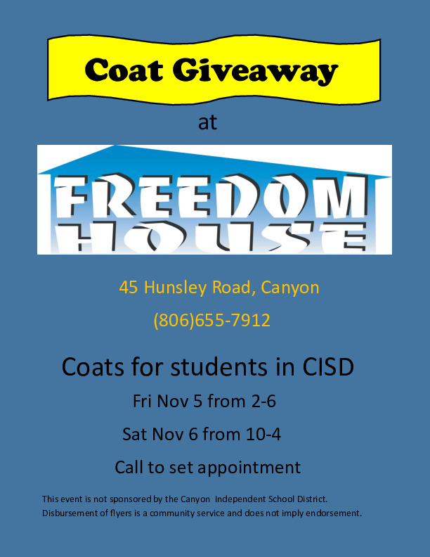 Freedom House Coat Giveaway Nov 5 2 6 pm  Nov 6 10 am 4 pm For all CISD families