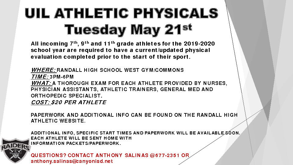 Randall High School has athletic physicals for incoming 7th 9th and 11th graders on May 21st from 3 6 pm