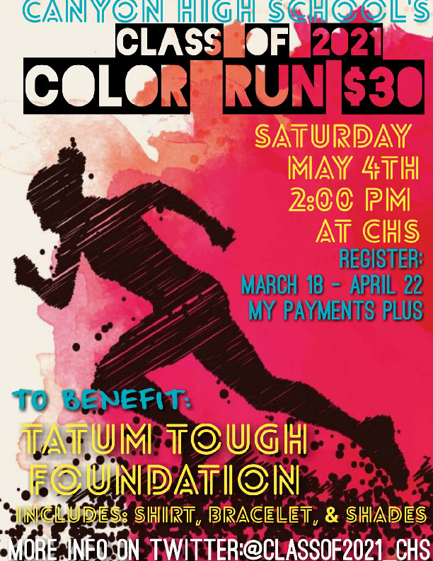 Canyon High School class of 2021 will host a color run on May 4th at 200 at Canyon High School