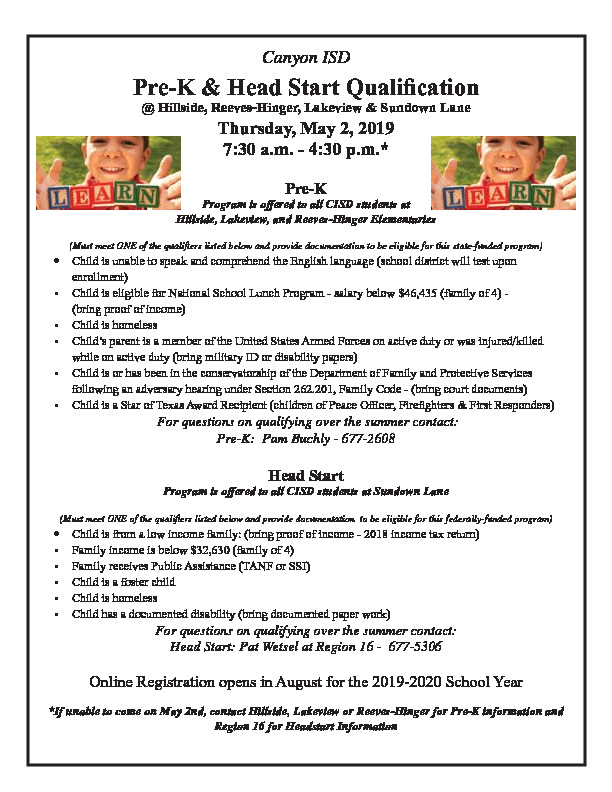 Pre K  Head start programs are available to those who qualify