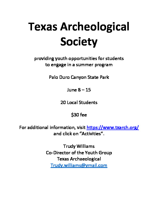 June 8  15 the Texas Archeological Society will be providing a summer youth program at Palo Dura State Park