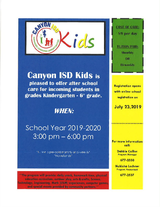 Canyon ISD Kids after school program is offered to students Kindergarten   6th grade  Registration opens July 23rd
