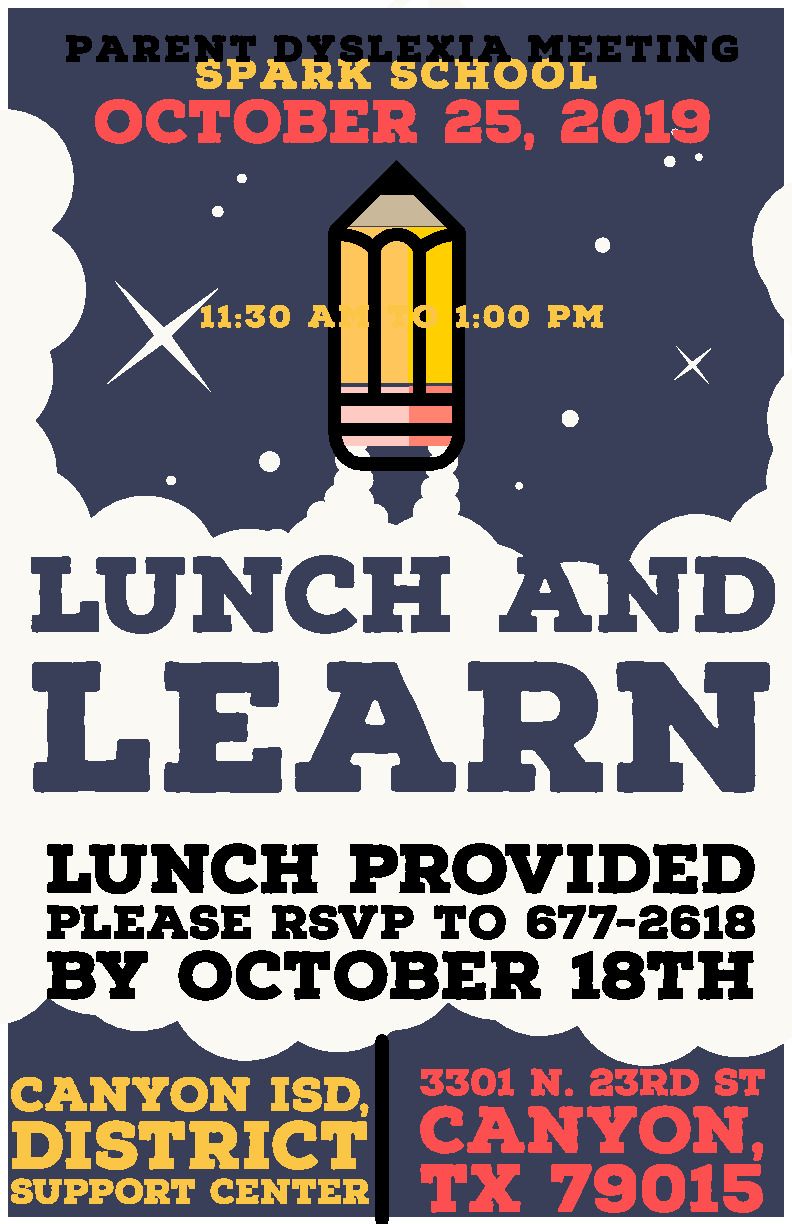 Canyon ISD Parent Dyslexia Meeting is October 25th at 1130  Please RSVP for lunch 677 2618