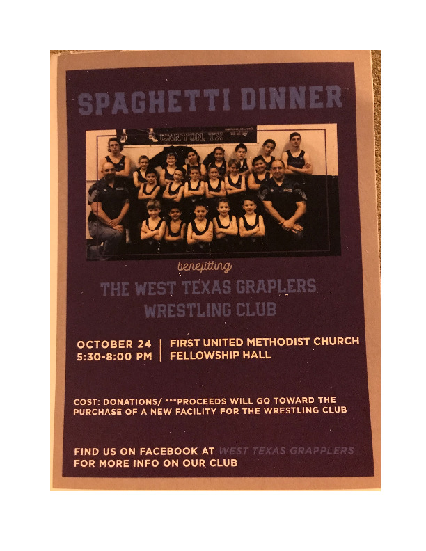 West Texas Grapplers spaghetti dinner is October 24th from 530 to 8 pm at the First United Methodist Church in Canyon