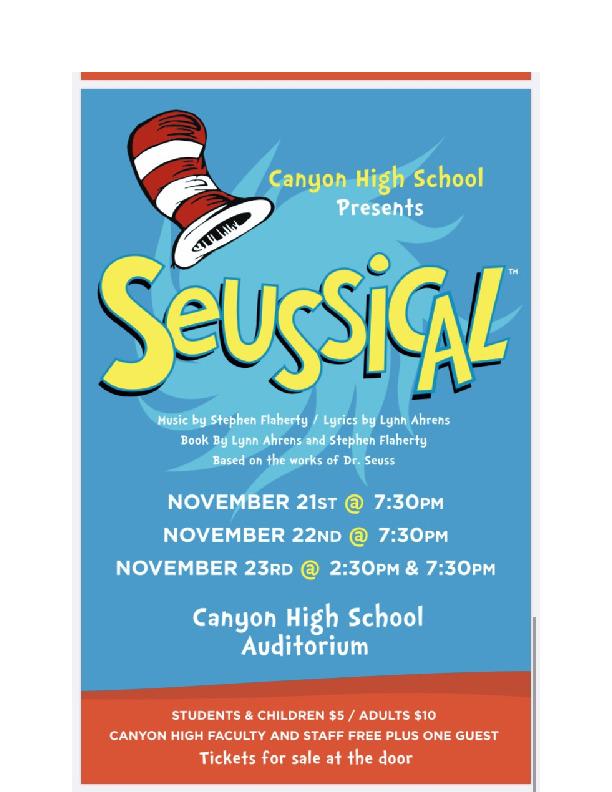CHS Musical called Seussical is Nov 21 at 730 pm Nov 22 at 730 and Nov 23 at 230 and 730