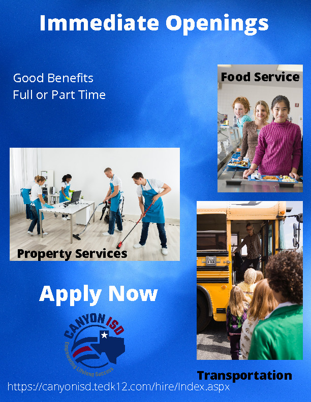 Canyon ISD has immediate openings with good benefits either Full or part time