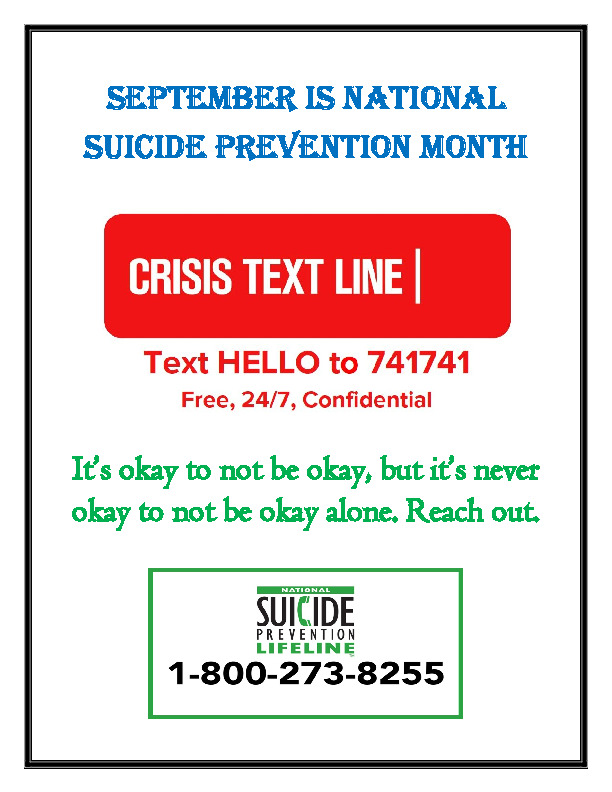 September is National Suicide Prevention Month Crisis text line and lifeline phone numbers are on flyer
