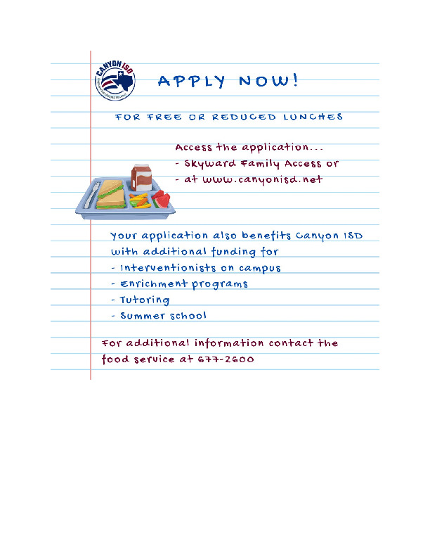 Apply now for free or reduced lunches on skyward family access or at wwwcanyonisdnet