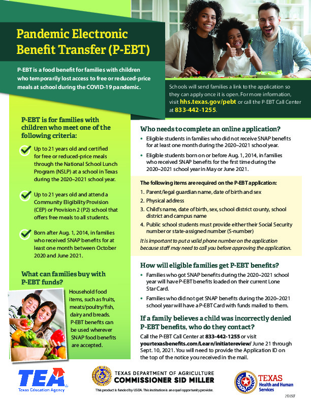 P EBT is for families with enrolled students up to age 21 who lost access to free or reduced price meals at school